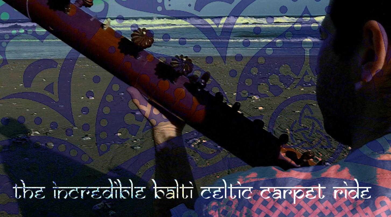 The Incredible Balti Celtic Carpet Ride